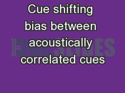 Cue shifting bias between acoustically correlated cues