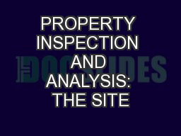 PROPERTY INSPECTION AND ANALYSIS: THE SITE PowerPoint PPT Presentation