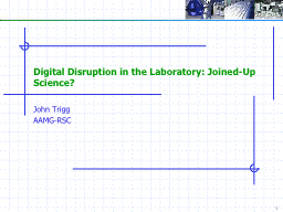 Digital Disruption in the Laboratory: Joined-Up Science?