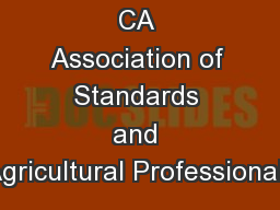 CA Association of Standards and Agricultural Professionals PowerPoint PPT Presentation
