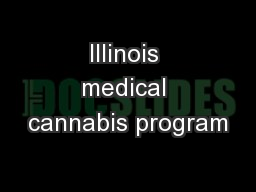 Illinois medical cannabis program PowerPoint PPT Presentation