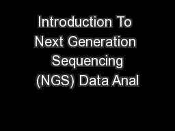 Introduction To Next Generation  Sequencing (NGS) Data Anal