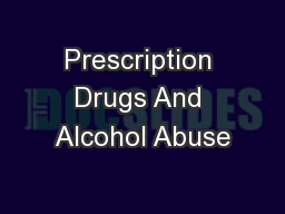 Prescription Drugs And Alcohol Abuse