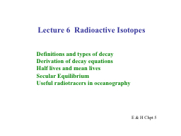 Lecture 6  Radioactive Isotopes PowerPoint PPT Presentation