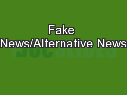 Fake News/Alternative News