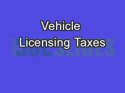 Vehicle Licensing Taxes PowerPoint PPT Presentation