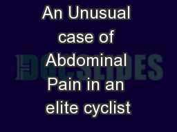 An Unusual case of Abdominal Pain in an elite cyclist