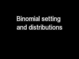 Binomial setting and distributions