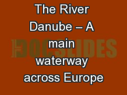 The River Danube – A main waterway across Europe