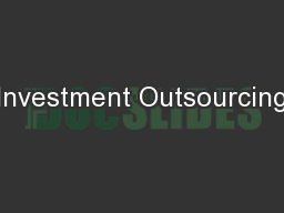 Investment Outsourcing PowerPoint PPT Presentation