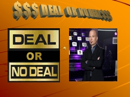 $$$ DEAL   OR  NO DEAL $$$