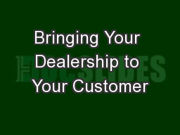 Bringing Your Dealership to Your Customer