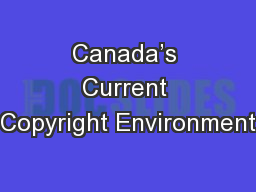 Canada's Current Copyright Environment