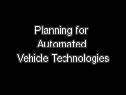 Planning for Automated Vehicle Technologies