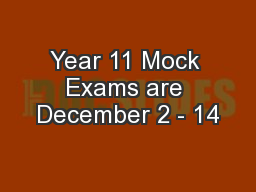 Year 11 Mock Exams are December 2 - 14 PowerPoint PPT Presentation
