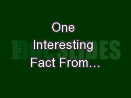 One Interesting Fact From… PowerPoint PPT Presentation
