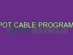 SPOT CABLE PROGRAMS: PowerPoint PPT Presentation