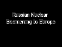 Russian Nuclear Boomerang to Europe