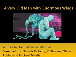 A Very Old Man with Enormous Wings PowerPoint PPT Presentation