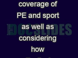 From September  Ofsted will strengthen its coverage of PE and sport as well as considering how effectively schools have used their additional funding