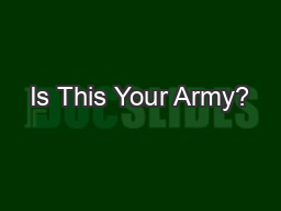 Is This Your Army? PowerPoint PPT Presentation