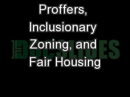 Proffers, Inclusionary Zoning, and Fair Housing