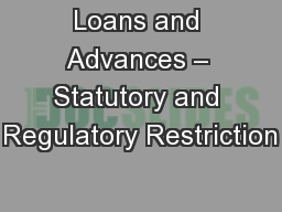 Loans and Advances – Statutory and Regulatory Restriction