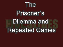The Prisoner's Dilemma and Repeated Games
