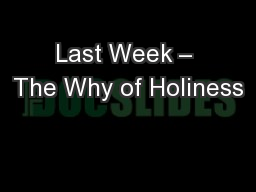 Last Week – The Why of Holiness