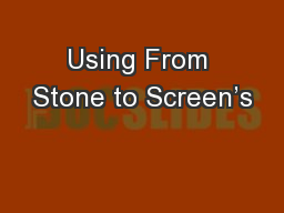 Using From Stone to Screen�s