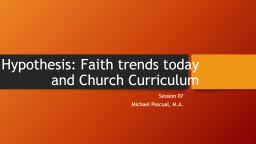 Hypothesis: Faith trends today