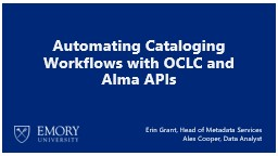 Automating Cataloging Workflows with OCLC and Alma APIs