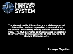 The Massachusetts Library System, a state-supported collabo