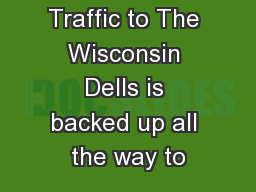 Traffic to The Wisconsin Dells is backed up all the way to