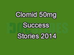 Clomid 50mg Success Stories 2014