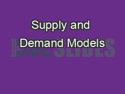 Supply and Demand Models PowerPoint PPT Presentation