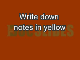 Write down notes in yellow