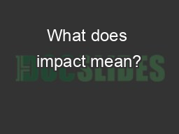 What does impact mean? PowerPoint PPT Presentation
