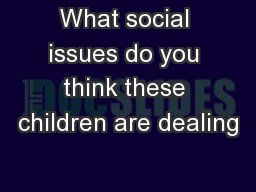 What social issues do you think these children are dealing
