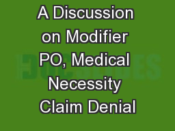A Discussion on Modifier PO, Medical Necessity Claim Denial