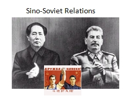 Sino-Soviet Relations PowerPoint PPT Presentation