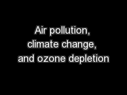 Air pollution, climate change, and ozone depletion PowerPoint PPT Presentation