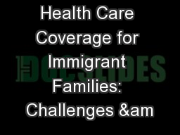 Health Care Coverage for Immigrant Families: Challenges &am