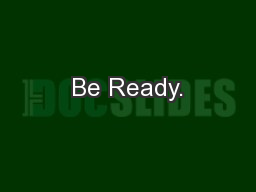 Be Ready. PowerPoint PPT Presentation