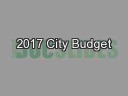 2017 City Budget PowerPoint PPT Presentation
