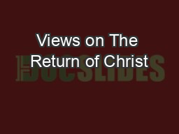 Views on The Return of Christ PowerPoint PPT Presentation
