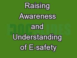 Raising Awareness and Understanding of E-safety