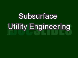 Subsurface Utility Engineering PowerPoint PPT Presentation