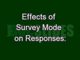 Effects of Survey Mode on Responses: PowerPoint PPT Presentation