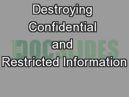 Destroying Confidential and Restricted Information